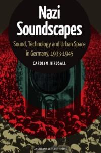nazi-soundscapes---carolyn-birdsall[0]